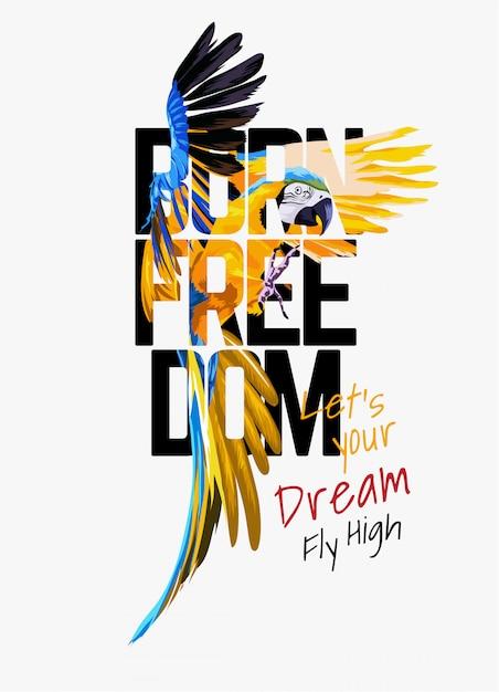 Tipografia de liberdade nascido na ilustração de papagaio arara Vetor Premium