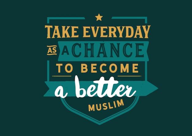 Tome todos os dias como uma chance de se tornar um muçulmano melhor Vetor Premium