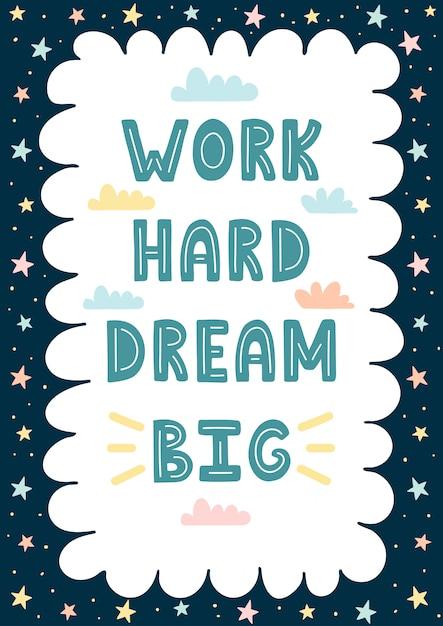 Trabalhe duro, sonho cartão desenhado a mão grande / impressão. moldura incrível para o seu texto. Vetor Premium