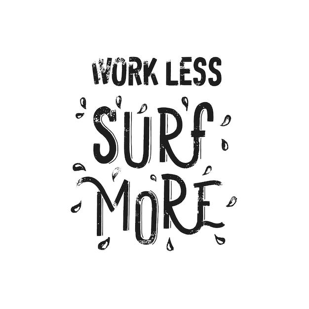 Trabalhe menos surf mais Vetor Premium