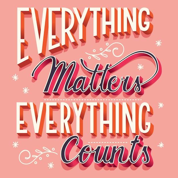 Tudo importa, tudo conta, mão lettering tipografia design moderno cartaz Vetor Premium