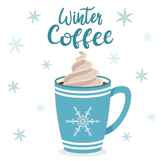 Uma caneca de café ou chocolate com chantilly. taça azul com floco de neve. café de inverno de inscrição manuscrita. letras. Vetor Premium