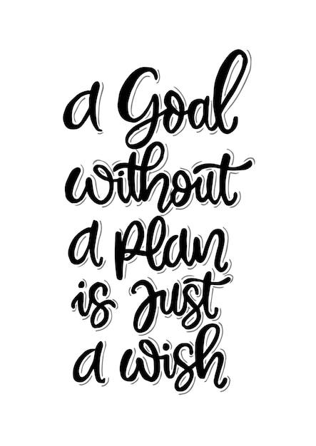 Uma meta sem um plano é apenas um desejo, letras à mão, citações motivacionais Vetor Premium