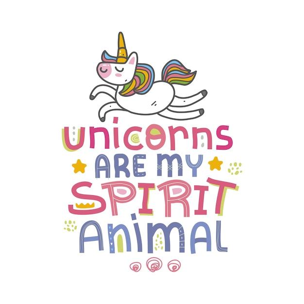 Unicórnio é meu espírito animal desenhado à mão letras, citações inspiradoras e motivacionais Vetor Premium