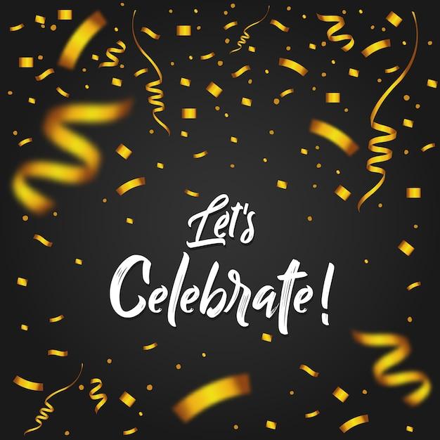 Vamos celebrar a mensagem com confetes de ouro Vetor Premium