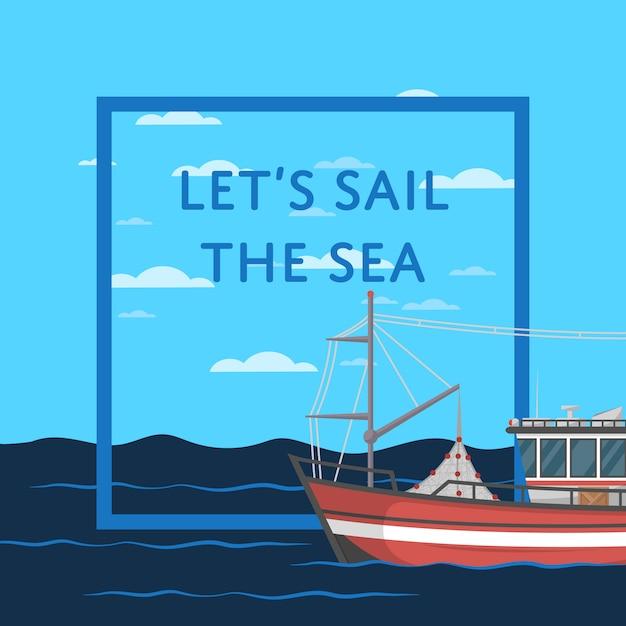 Vamos navegar a ilustração do mar com um navio Vetor Premium
