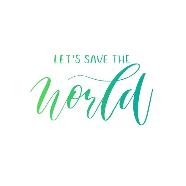 Vamos salvar o vetor de rotulação de mão de mundo. Vetor Premium