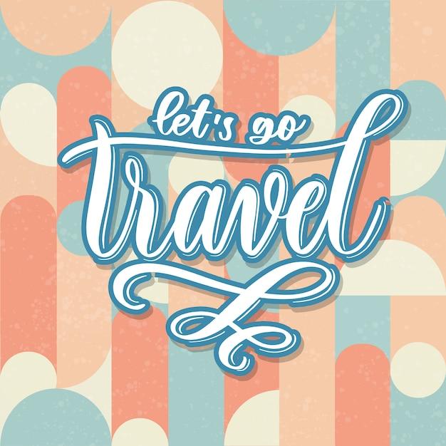 Vamos viajar - cartão de letras de mão. Vetor Premium