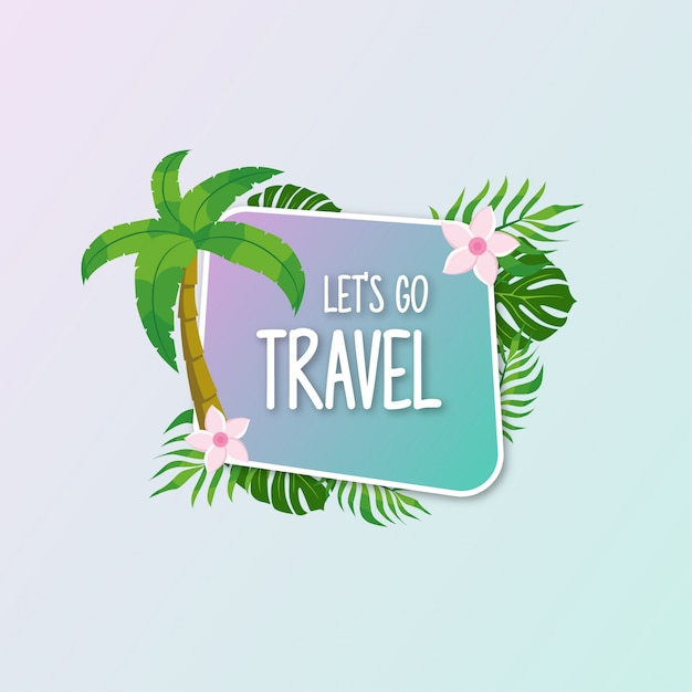 Vamos viajar, lettering com palmeira e plantas tropicais Vetor Premium