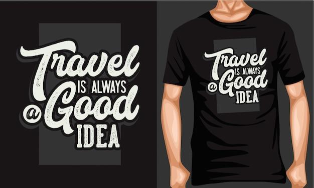 Viajar é sempre uma boa ideia rotular tipografia Vetor Premium