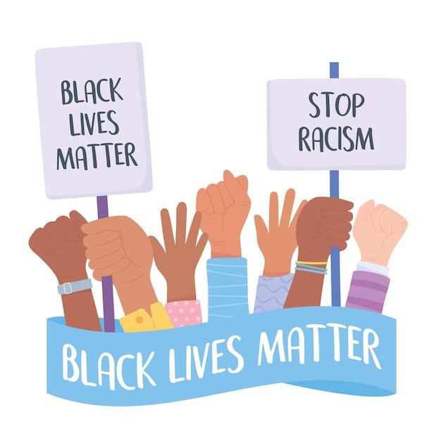 Vidas negras são importantes para protestos, frases para parar o racismo, mãos com cartazes, campanha de conscientização contra a discriminação racial Vetor Premium