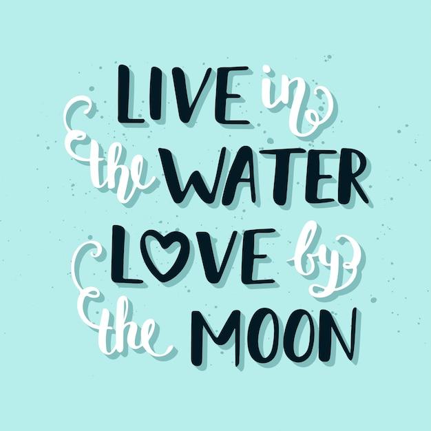 Viva no amor da água pela rotulação da lua. Vetor Premium