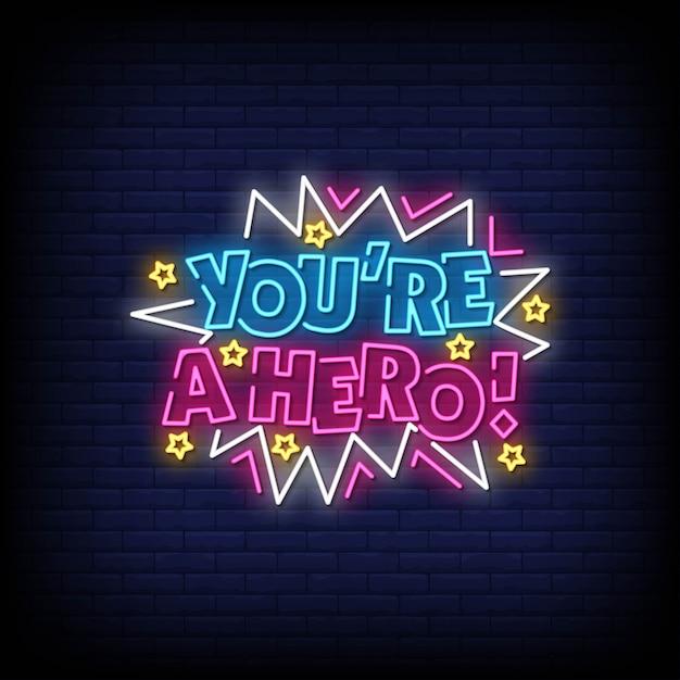 Você é um sinal de néon de herói Vetor Premium