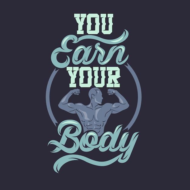 Você ganha seu corpo. provérbios e citações de academia premium Vetor Premium