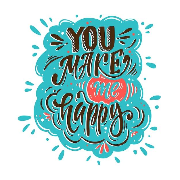 Você me faz feliz. lettering romântico para cartões, convites de férias, roupas de bebê etc. Vetor Premium