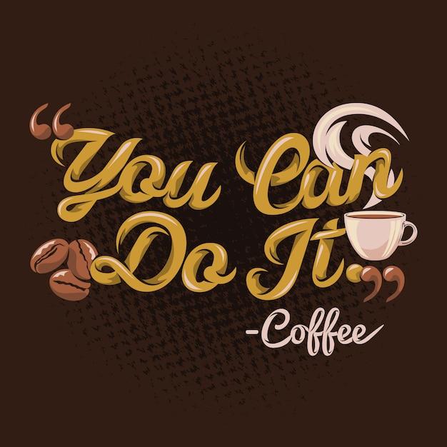 Você pode fazer café citações Vetor Premium