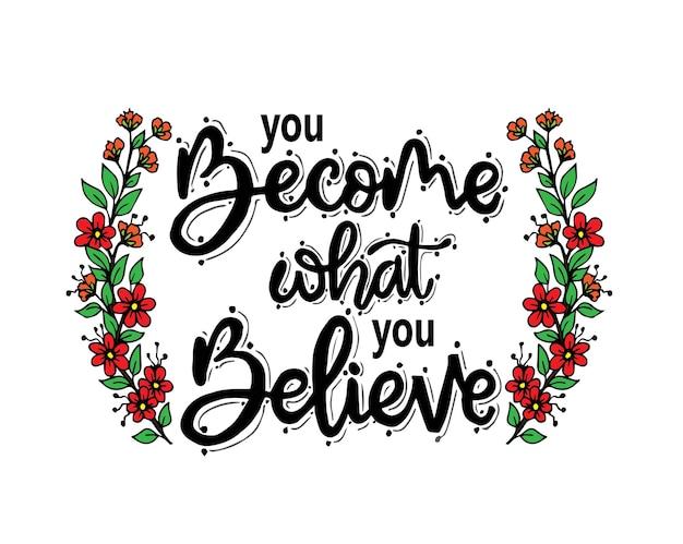 Você se torna o que você acredita, letras de mão, citações motivacionais Vetor Premium