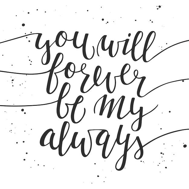 Você será para sempre a minha sempre lettering. Vetor Premium