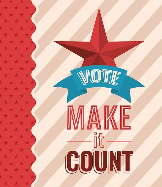 Vote e faça com que conte com estrela e desenho de fita, governo eleitoral para presidente e tema de campanha. Vetor Premium