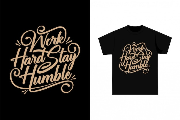Work hard stay humble - camiseta gráfica para impressão Vetor Premium