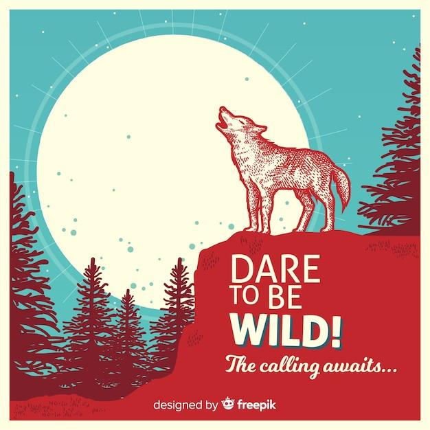Abbiate il coraggio di essere selvaggi! testo con lupo e sfondo Vettore gratuito