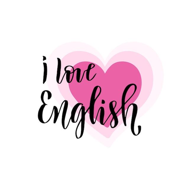 Amo l'inglese. ispirazione scritta a mano e motivazionale. vector lettering a mano Vettore Premium