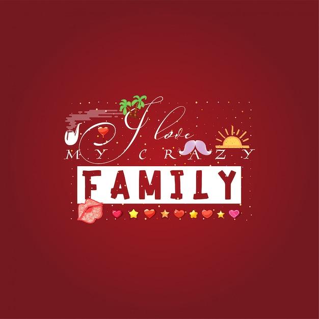 Amo la mia pazza famiglia Vettore Premium
