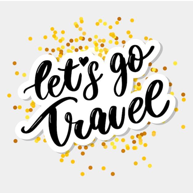 Andiamo a viaggiare scritte. Vettore Premium