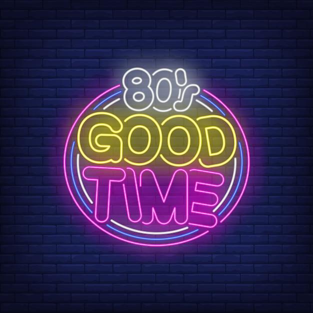 Anni ottanta buon tempo scritte al neon Vettore gratuito