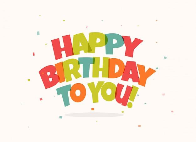 Biglietto di auguri per il compleanno. lettere colorate e coriandoli su sfondo bianco. Vettore Premium