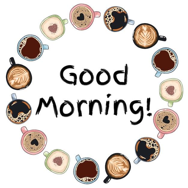 Buongiorno. corona decorativa di tazze e tazze da caffè. ornamento disegnato a mano del fumetto Vettore Premium