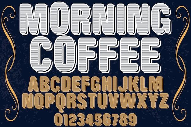 Caffè di mattina di disegno dell'etichetta retrò lettering Vettore Premium