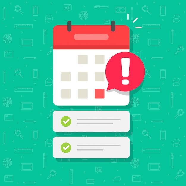 Calendario con la data di scadenza e l'elenco delle attività importanti o l'illustrazione piatta del fumetto appuntamento appuntamento Vettore Premium