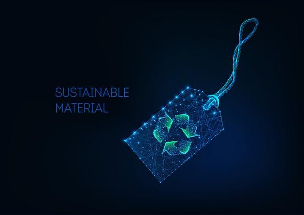 Cartellino del prezzo al dettaglio low poly futuristico con segno di riciclo verde materiale sostenibile, tessuto riciclato. Vettore Premium