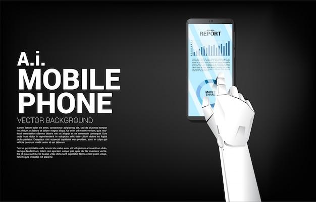 Chiuda sul rapporto del grafico commerciale di tocco della mano del robot in telefono cellulare. concetto per la crescita dell'apprendimento automatico e il report delle tendenze Vettore Premium