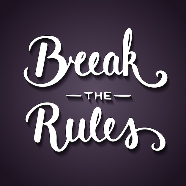Cita rompi le regole. lettere scritte a mano. Vettore Premium
