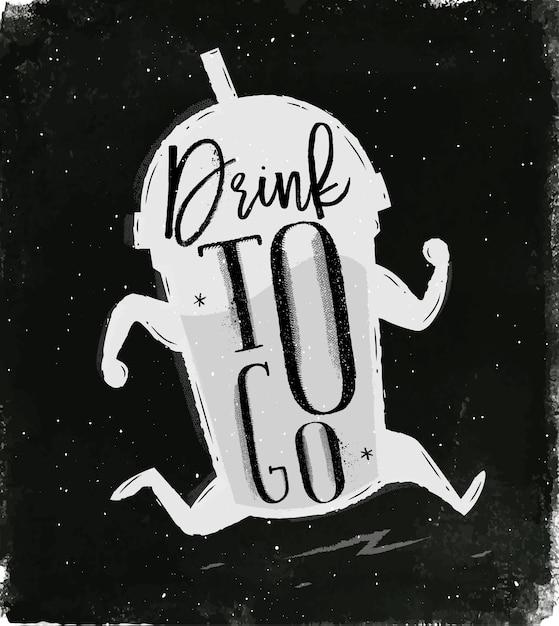 Correre tazza in bevanda stile vintage lettering andare a disegnare con il gesso sulla lavagna Vettore Premium