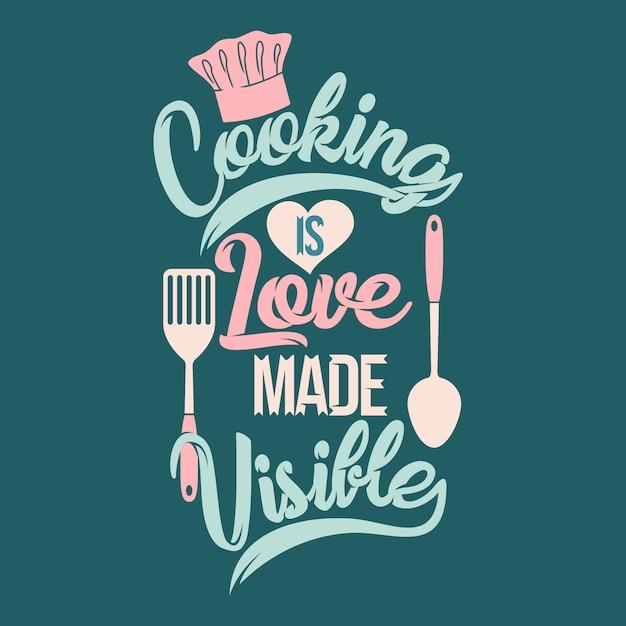 Cucinare è l'amore reso visibile. detti e citazioni di cucina. Vettore Premium