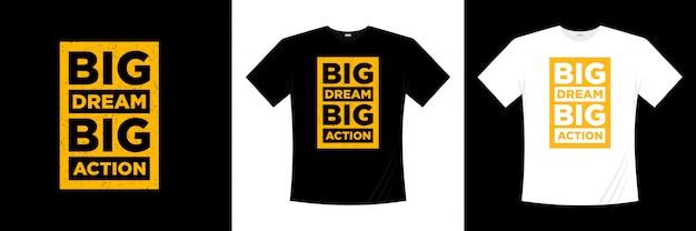 Design t-shirt tipografia big dream big action Vettore Premium