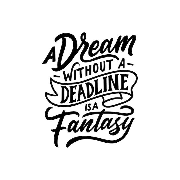 Disegnata a mano lettering motivazione sul sogno. Vettore Premium