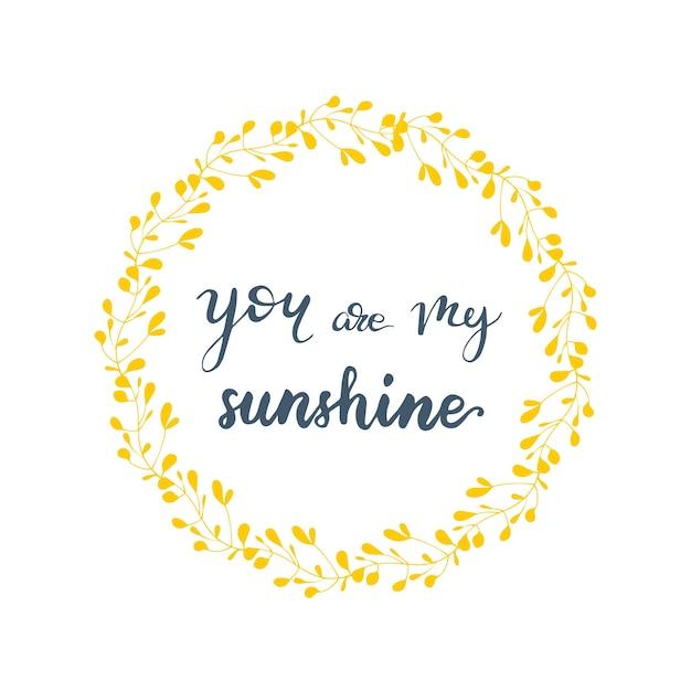 Disegno di auguri con scritte sei il mio sole. illustrazione vettoriale Vettore Premium