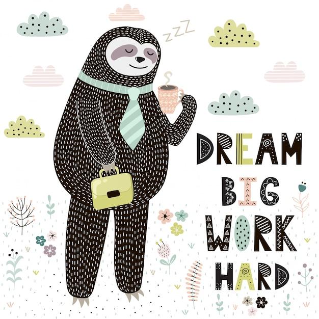 Dream big work stampa dura con bradipo carino Vettore Premium