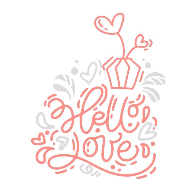 Frase di calligrafia monoline ciao amore lettering Vettore Premium