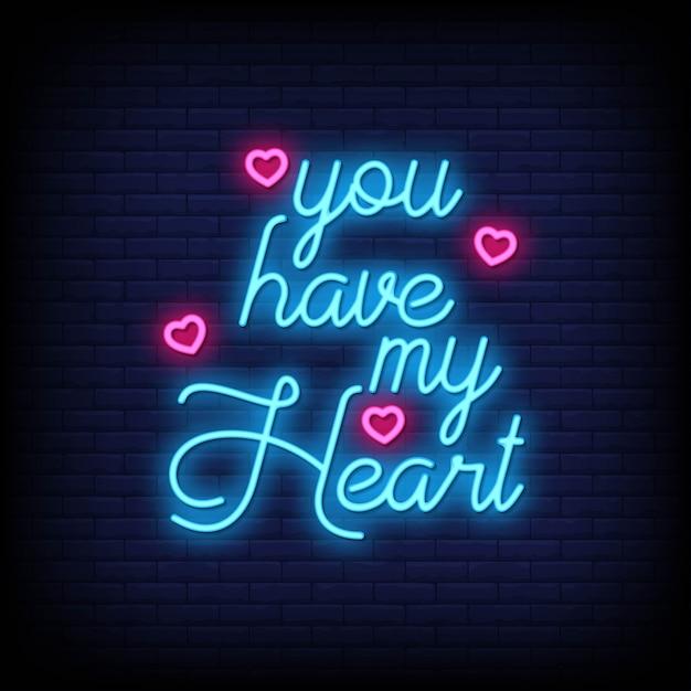 Hai il mio cuore per il poster in stile neon. citazioni romantiche e parola in stile insegna al neon. Vettore Premium