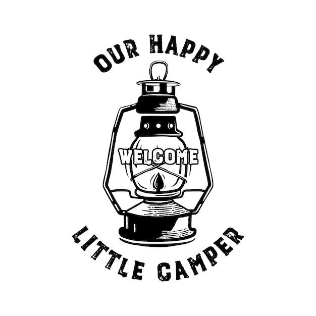 Happy camper badge con citazione del nostro piccolo emblema da campeggio e lanterna da campeggio. Vettore Premium