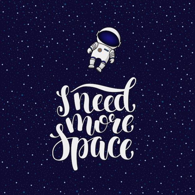 Ho bisogno di più spazio, slogan introverso con l'astronauta che vola via Vettore Premium