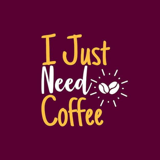 Ho solo bisogno di caffè Vettore Premium