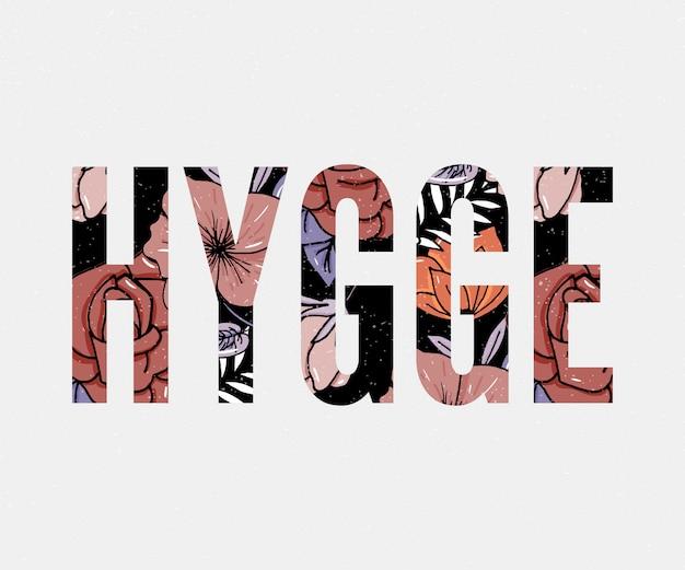 Hygge slogan. sfondo di fiori autunno colori tema di stile di vita hygge. illustrazione vettoriale Vettore Premium
