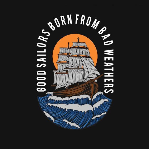 I bravi marinai nati da bad weathers t-shirt design Vettore Premium