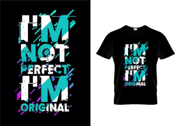 I'm not perfect i'm original typography tshirt Vettore Premium